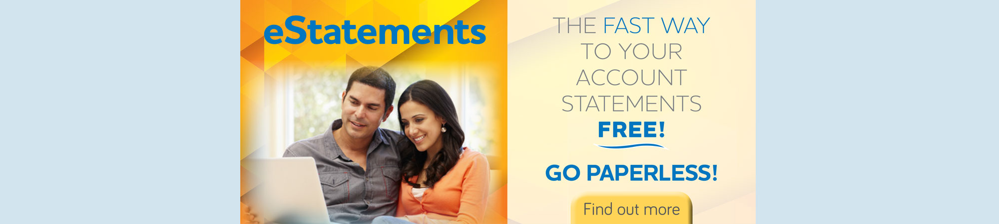 eStatements, the fast way to your account statements, free.